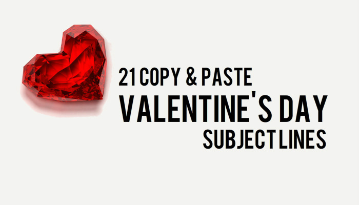 21 Copy & Paste Valentines Day Subject Lines