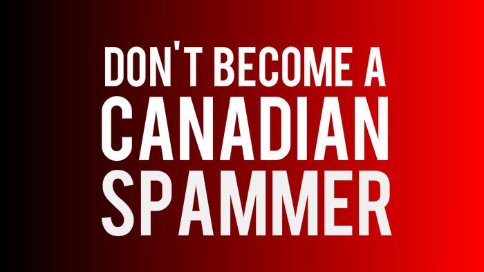 Understanding Canada's AntiSpam Legislation