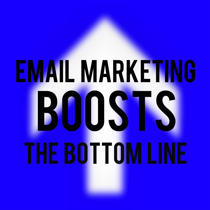 Email Marketing Boosts the Bottom Line