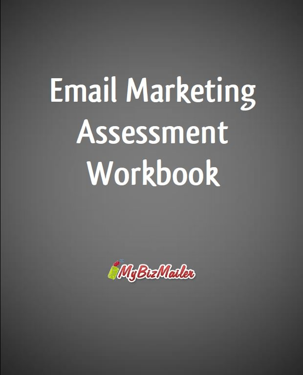 The Email Marketing Assessment Workbook - Click here to download - http://mybizmailer.com/pdf/Email-Marketing-Assessment-Workbook.pdf