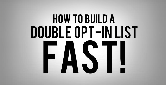 How to build a double opt-in list fast