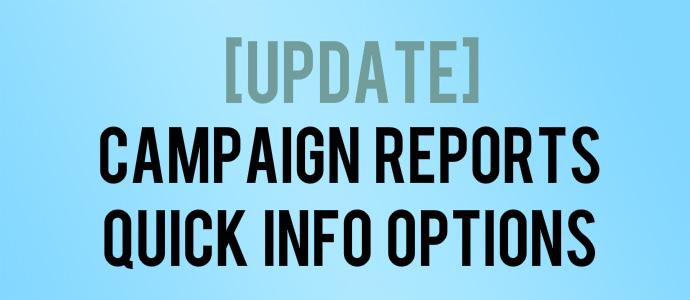 Campaign Reports Quick Info Update
