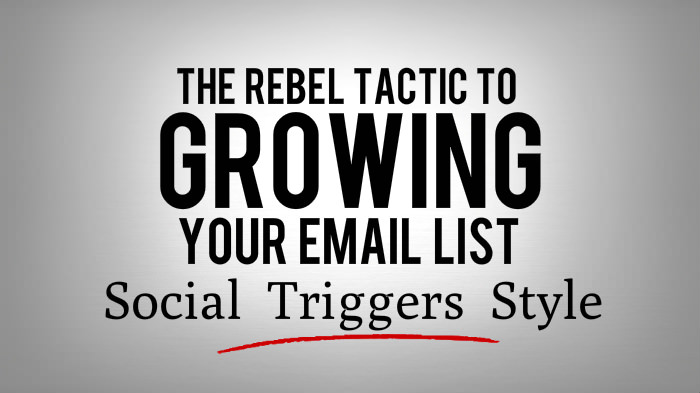 Growing Your Email List - Social Triggers Style