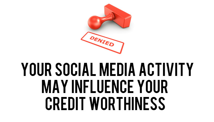 Social media activity may influence your credit worthiness
